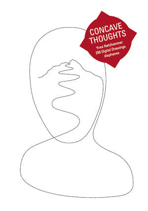 Yves Netzhammer: Concave Thoughts